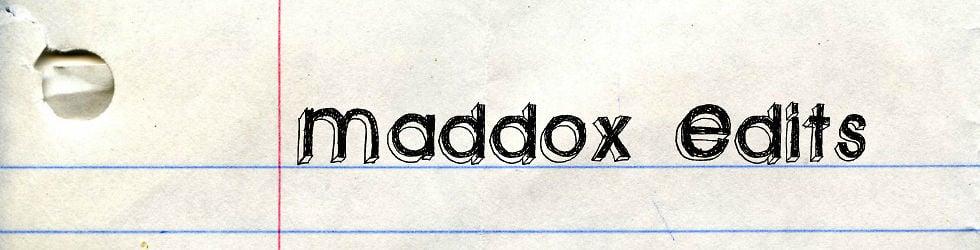 Maddox Edits