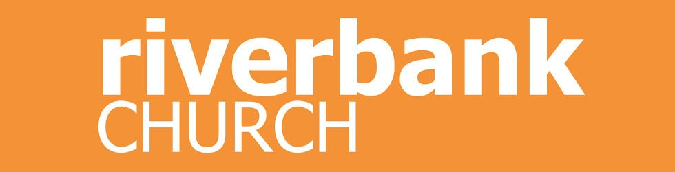 Riverbank Church: Our Stories