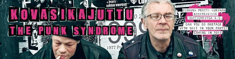 Kovasikajuttu / The Punk Syndrome