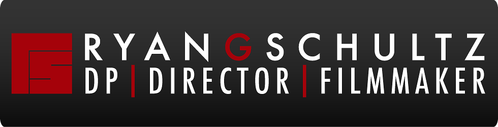 Ryan G Schultz - DP   Director   Filmmaker