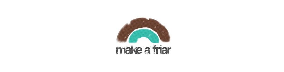Make A Friar Videos
