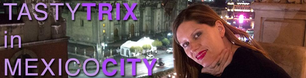 Tasty Trix in Mexico City