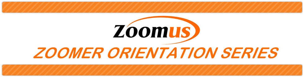 Zoomer Orientation Presentations 1-8