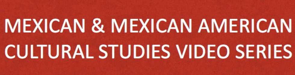 Mexican and Mexican American Cultural Studies
