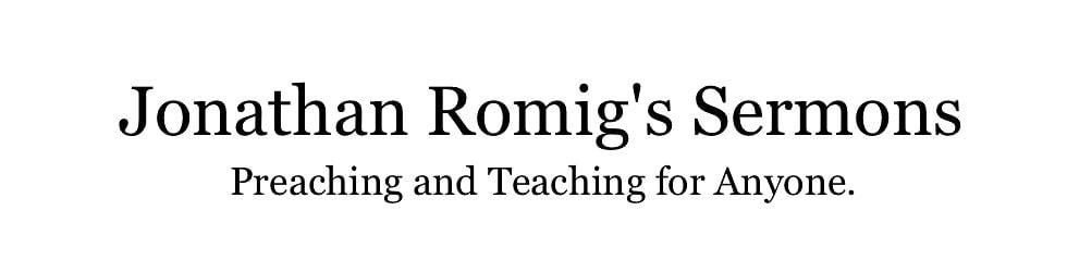 Jonathan Romig's Sermons