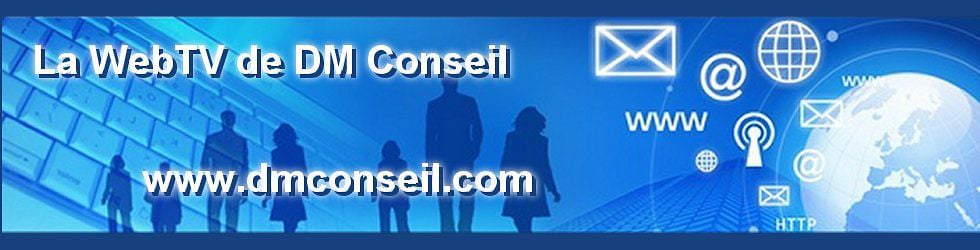 WebTV de DM Conseil