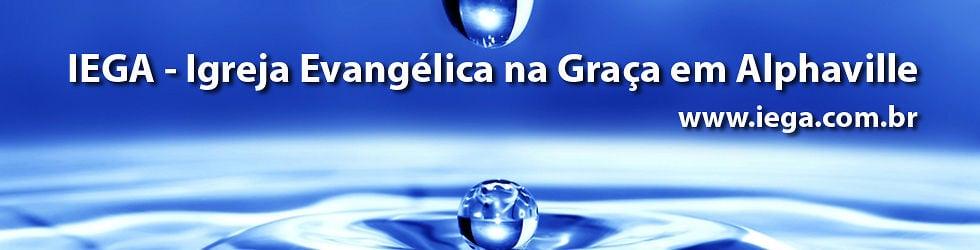 IEGA - Igreja Evangélica na Graça em Alphaville / www.iega.com.br