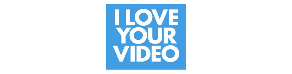 I Love Your Video