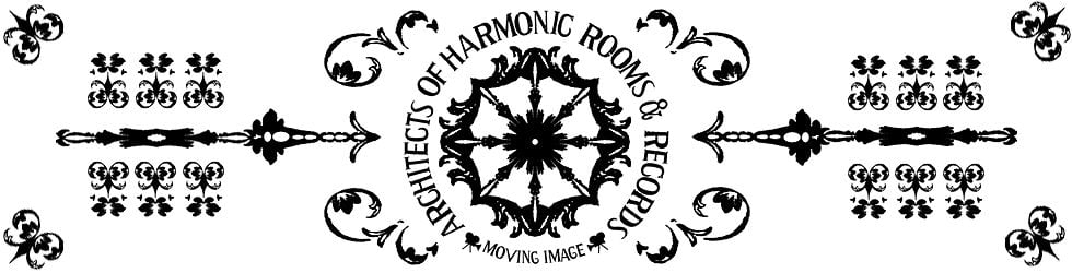 Architects of Harmonic Rooms & Records - Moving Image