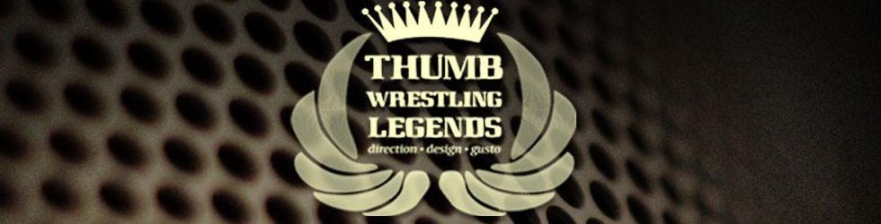 Thumb Wrestling Legends