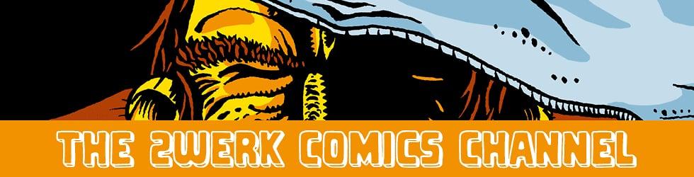 The 2WERK Comics Channel