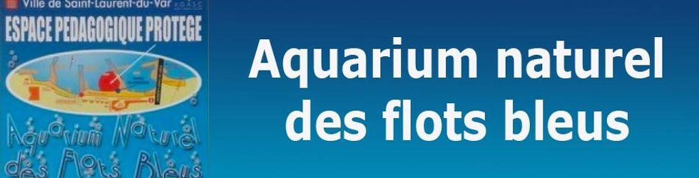 AQUARIUM NATUREL DES FLOTS BLEUS
