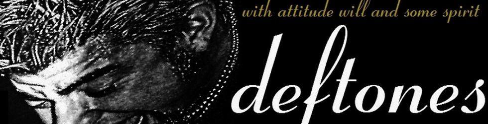 DEFTONES WITH ATTITUDE WILL & SOME SPIRIT