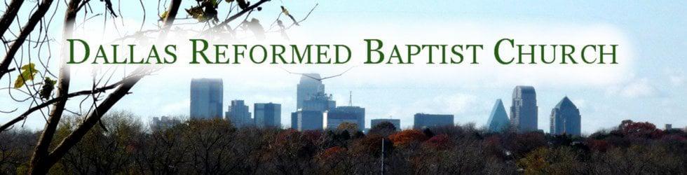 Dallas Reformed Baptist Church