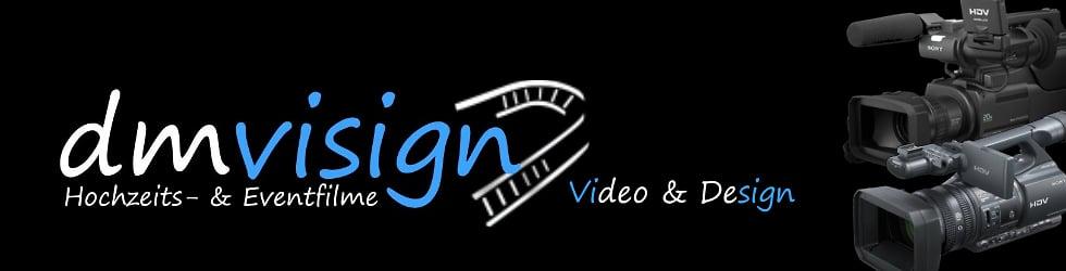 DM-VISIGN   -  Hochzeits- und Eventfilme