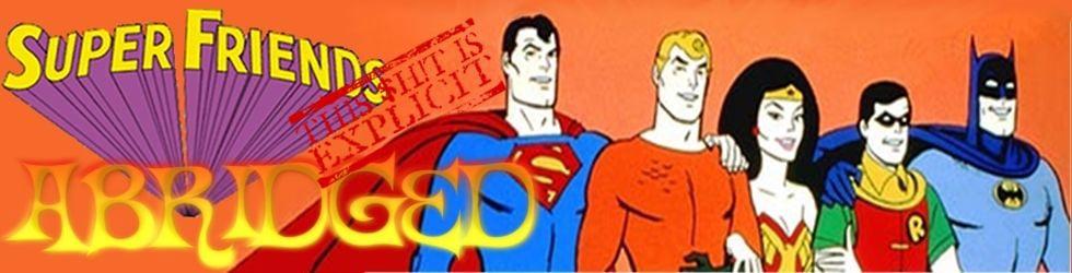 Super Friends Abridged