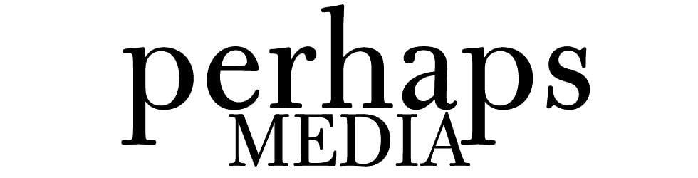 Perhaps Media