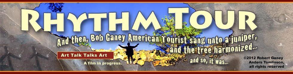 Rhythm Tours -  Bob Ganey  - American Tourist -  Anders Tomlinson  - Art Talk Talks Art