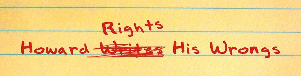 Howard Rights His Wrongs