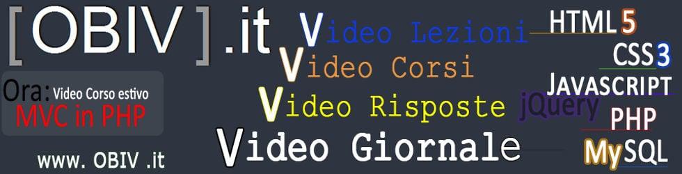 Video Giornale | [OBIV].it - Video Lezioni/Video Corsi PHP,HTML..