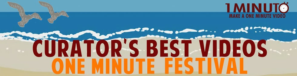 One Minute Festival Curator's Best Videos
