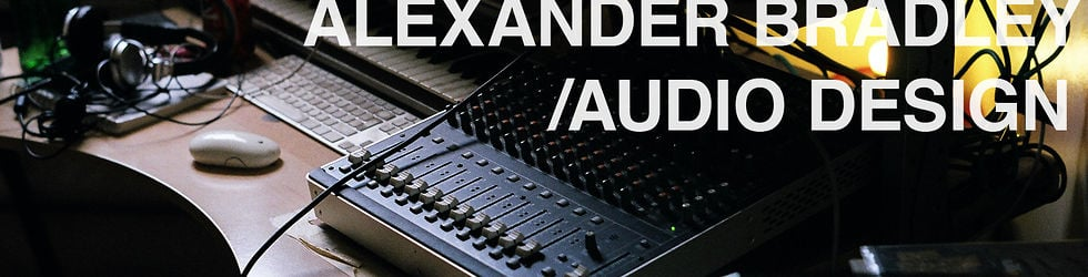 Alexander Bradley Audio Design Reel