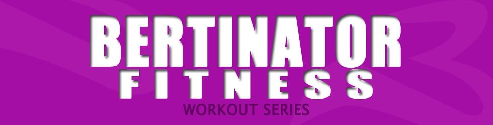 Bertinator Fitness TV