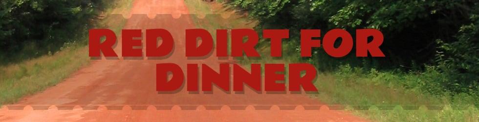 Red Dirt For Dinner