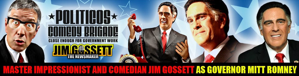Comedian and Master Impressionist Jim Gossett, Governor Mitt Romney Impersonator