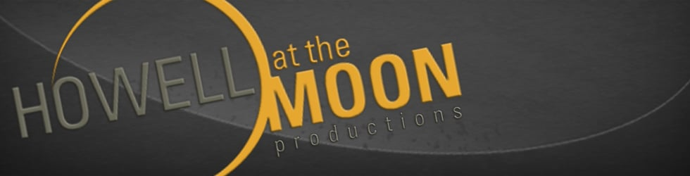 Howell at the Moon Productions