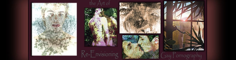 the Art of Re-Envisioning Gay Pornography