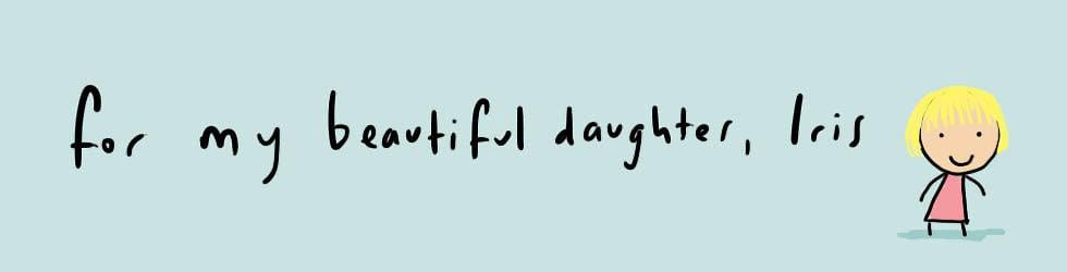 For my daughter Iris