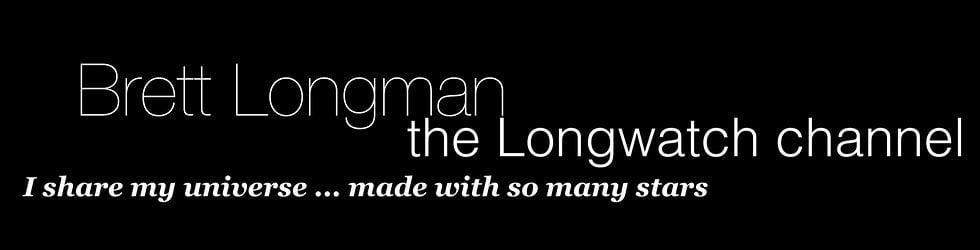 Brett Longman THE  LONGWATCH CHANNEL