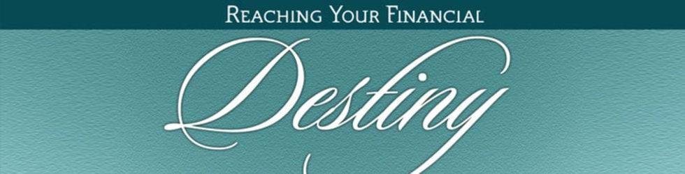 Reaching Your Financial Destiny