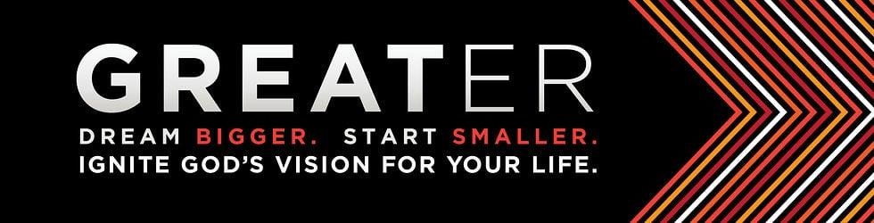 Greater: Dream Bigger, Start Smaller