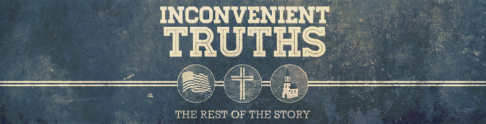 Inconvenient Truths: The Rest of the Story