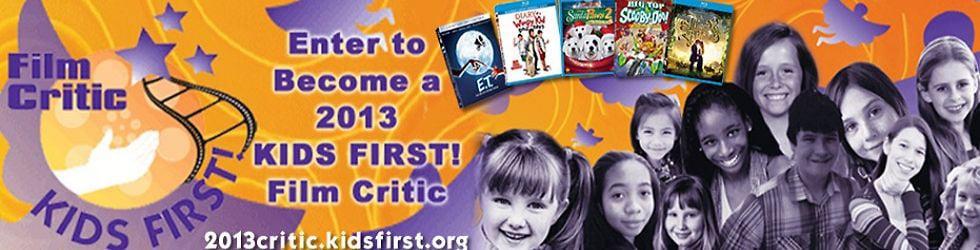 KIDS FIRST! Film Critic Search 2013