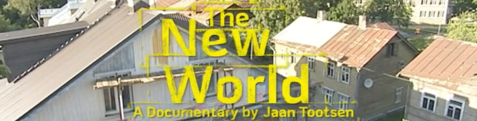 """The New World"" A Documentary by Jaan Tootsen"