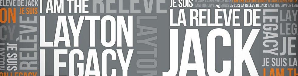 I am the Layton Legacy // Je suis la relève de Jack