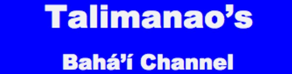 Talimanao's Bahai Channel