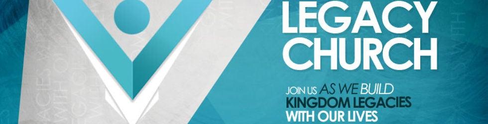 Legacy Church Sermons (VIDEO)