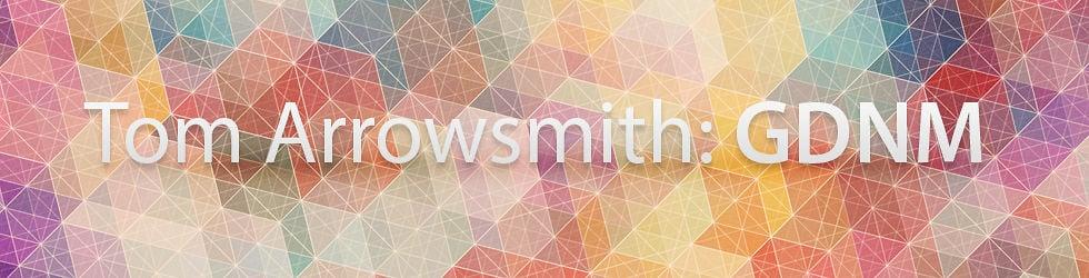 Tom Arrowsmith GDNM
