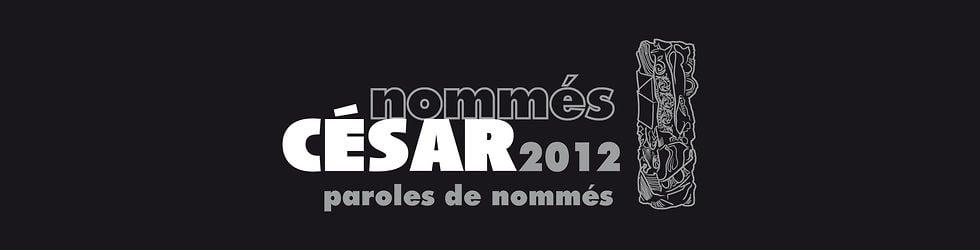 César 2012 : Paroles de Nommés