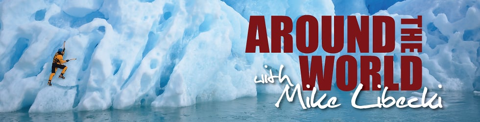 Around The World With Mike Libecki