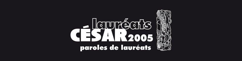 César 2005 - Paroles de Lauréats