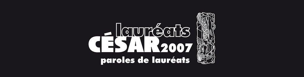 César 2007 - Paroles de Lauréats