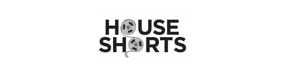 House Shorts 2012