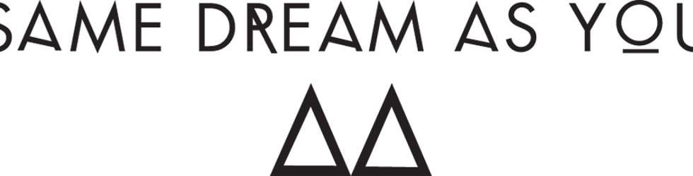 Same Dream As You