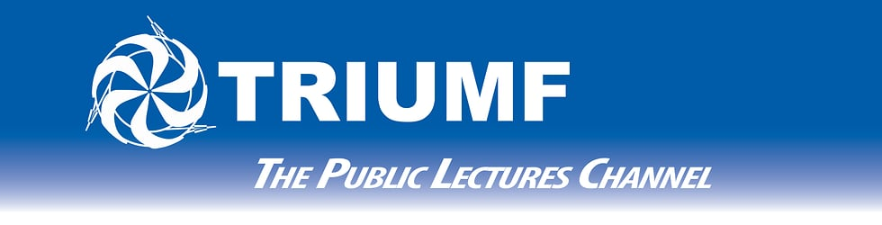 Public Lectures hosted by TRIUMF