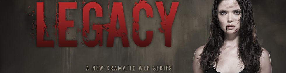 Legacy - the web series